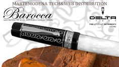 Delta Barocca Overview - Fountain Pen - MarteModena Tech&Web Distribution