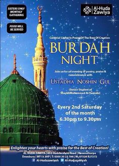 #BurdahNight at the Al-Huda Zawiya this Saturday, starting at 6.30pm. #Sisters Only with Ustadha Noshin Gul, who currently going over Chapter 3 in detail.  #Salawat #Khatam #Remembrance #ProphetMuhammad ﷺ