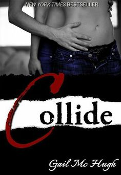 Collide (Volume 1) by Gail McHugh. $4.06. 404 pages. Publisher: Gail McHugh; 1 edition (January 18, 2013)