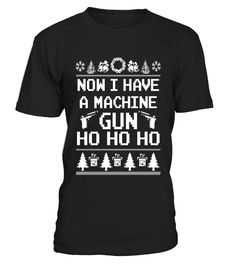Now I Have A Machine Gun Ho Ho Ho Ugly Xmas Sweater T-Shirts  xmas sweaters t shirts