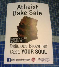 Atheism, Religion, God is Imaginary. Atheist Bake Sale. Delicious Brownies. Cost: YOUR SOUL.