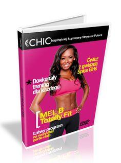 www.facebook.com/cwiczrazemznami Mel B - Totally fit  Mel B obala mit skuteczności morderczych treningów i przedstawia 28-dniowy, stabilny plan, gwarantujący formę na co dzień.  kolekcja fitness na DVD CHIC