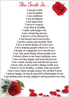 Affirmations For Women You can copy, print and laminate these affirmations that I have made up. You can stick them inside your wardrobe door, near your bathroom mirror and on the wall of your toilet. This way you will remember to say them. You must say these affirmations outloud to yourself at least once every day, until you start to see results. Affirmations are a very powerful tool in transforming your negative thoughts into positive ones.