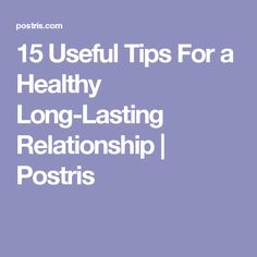 15 Useful Tips For a Healthy Long-Lasting Relationship | Postris