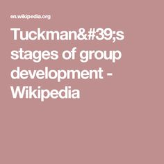 Tuckman's stages of group development - Wikipedia
