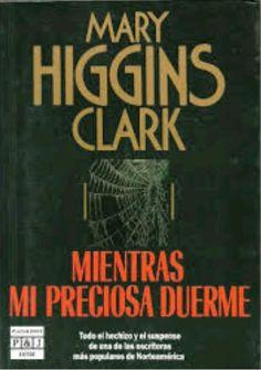Mientras mi preciosa duerme de Mary Higgins Clark