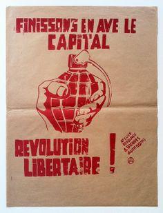 'FINISSONS EN AVEC LE CAPITAL - REVOLUTION LIBERTAIRE', SCREENPRINT, 1968. Translation: 'Lets get rid of Capitalism - Libertarian Revolution...