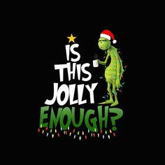 Is This Jolly Enough Png, Grinch Png, Grinch Vector, Grinch Design vector tshirt design on Holiday Iphone Wallpaper, Cute Christmas Wallpaper, Dont Touch My Phone Wallpapers, Holiday Wallpaper, Cute Disney Wallpaper, Christmas Background, Cute Wallpapers, Grinch Png, Le Grinch