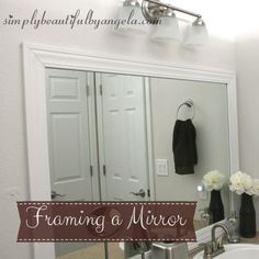 Simply Beautiful by Angela: Framing the Bathroom Mirrors