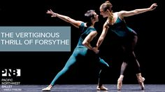 Pacific Northwest Ballet: The Vertiginous Thrill of Forsythe, March 13 - 22, 2015 at McCaw Hall. #McCawHall #PNBallet