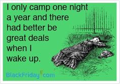 I don't camp.  I sure am not going to do it when it is freezing outside, on a sidewalk outside a store when I can sleep in my own comfy bed and do all my shopping at the MyEcon CashBack Mall, get the same deals and avoid all of the hassles.  www.jeanruddell.myecon.net