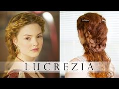 The Borgias Hair Tutorial - Lucrezia Borgia - YouTube