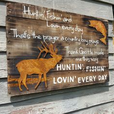Huntin', Fishin', Lovin' every day.this song by Luke Bryan inspired me to create this sign for my Son! A fabulous decor piece for every country boy and those of us that love them! You can snag one of these in our Etsy Shop now! Country Decor, Rustic Decor, Deer Decor, Country Signs, Country Boy Gifts, Rustic Wood, Top Country, Rustic Cake, Rustic Theme