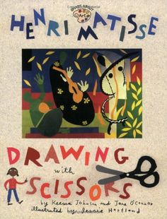Henri Matisse: Drawing with Scissors by Keesia Johnson and Jane O'Connor#Books #Kids #Art #Matisse
