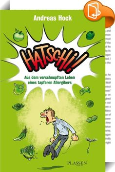 """Hatschi!    :  Mediziner schätzen: 20 bis 30 Millionen Menschen in Deutschland leiden an Allergien. Andreas Hock erklärt hintergründig, gut recherchiert und mit einer Prise Humor die alltäglichen Hürden, die Pollen und Co errichten können. """"Wenn für andere Menschen der Frühling beginnt, beginnt für mich eine achtmonatige Leidenszeit:  kaum eine Pflanze, kaum ein Baum, auf die mein Körper nicht überreagiert. Ein Bissen von einer Kiwi oder die Berührung einer Katze könnten mich umbringen..."""