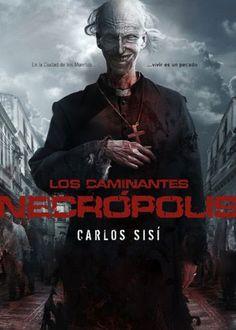 los-caminantes-2-necrópolis, reseña Carlos Sisi. Blog literario Libro café y manta