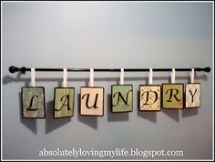 DIY Laundry Room Sign -- looking for something to put in our bathroom. thinking maybe i could do this a couple different ways! hm...