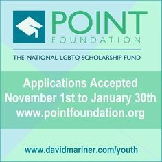 Calling all #LGBTQ students!  Apply for a @pointfoundation scholarship. Info at http://davidmariner.com/pointfoundation