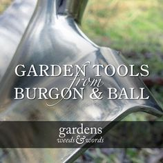 The awfully nice people at @burgonandball have sent me some of their marvellous garden tools in exchange for a review here on the blog – a timely offer, as I've bent yet another garden fork and left several hand tools behind me in the flower beds. Read on for my first impressions of these shiny wonders.