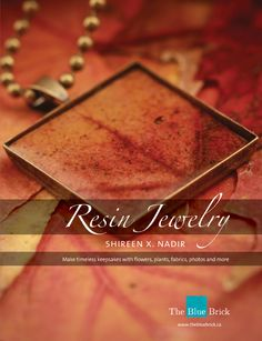 Resin Jewelry - the comprehensive and visually stunning guide to all things resin, including how to preserve flowers and leaves perfectly!