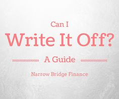 Can I Write it Off – A Practical Guide to Deducting Small Business Expenses - Narrow Bridge Finance