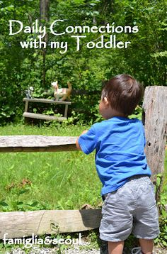 famiglia: Daily Connections with my Toddler ~ Simple reminders that will help you more be more present during daily interactions with your children.