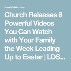 Church Releases 8 Powerful Videos You Can Watch with Your Family the Week Leading Up to Easter Lds Easter Video, Easter Videos, Jesus Christ Lds, Activity Day Girls, Rainy Day Fun, Easter Weekend, Saints, Lds Primary, Easter 2020