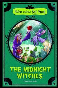 The Midnight Witches (Echo and the Bat Pack) by Roberto Pavanello. $9.95. Publication: August 1, 2012. 128 pages. Author: Roberto Pavanello. Series - Echo and the Bat Pack. Publisher: Stone Arch Books (August 1, 2012)