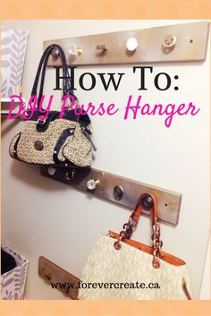 Quick DIY to update any space. Create an easy but stylish purse hanger with drawer pulls.  Update your home decor easily with this project. Visit blog for instructions: www.forevercreate.ca.