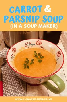 Carrot and Parsnip Soup (A Soup Maker Recipe) - Liana's Kitchen Gourmet Recipes, Soup Recipes, Cooking Recipes, Healthy Recipes, Budget Recipes, Healthy Soup, Healthy Eating, Morphy Richards Soup Maker, Carrot And Parsnip Soup