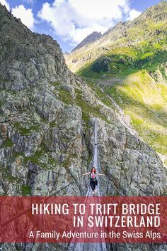 Switzerland Hiking to Trift Bridge in - A family adventure in the Swiss Alps Adventure Time, Family Adventure, Adventure Travel, Adventure Quest, Adventure Resort, Adventure Books, Adventure Center, Best Places To Travel, Places To Go