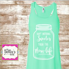 Ain't Nothing Sweeter Than The Mom Life Tank- Fit Mom- Mom Fitness- Mom Shirt- Proud Mom Shirt- Fitness Shirt- Fitness- Work out shirt- Mom by TwoBellasBoutique on Etsy