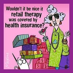 Maxine retail therapy health insurance - Maxine Humor - Maxine Humor meme - - Maxine retail therapy health insurance The post Maxine retail therapy health insurance appeared first on Gag Dad. Shopping Humor, Shopping Quotes, Shopping Shopping, Window Shopping, Insurance Humor, Health Insurance, Life Insurance, Me Quotes, Funny Quotes