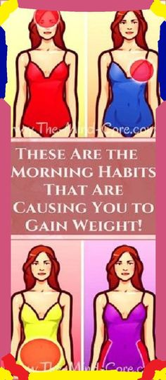 10 MORNING HABITS THAT CAUSE WEIGHT GAIN