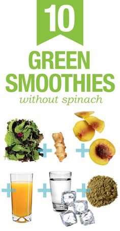 Try some of these delicious green smoothies that don't have spinach in them.