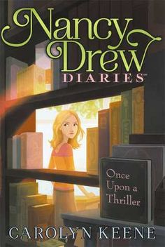 """Fun with Nancy Drew continues! These were the books that gave the delightful love of reading almost 60 years ago. That love continues today! --- nancy drew diaries, """"once upon a thriller"""", cover illustration by erin mcguire New Children's Books, I Love Books, Teen Books, Nancy Drew Diaries, Illustrations, Illustration Art, Nancy Drew Books, Nancy Drew Mysteries, Cozy Mysteries"""