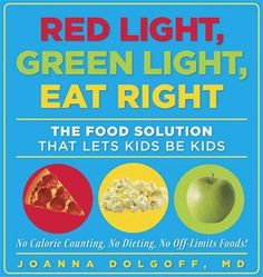 Leading pediatrician Dr. Joanna Dolgoff''s Red Light, Green Light, Eat Right  teaches kids how to make healthy choices based on the principles of the traffic light: green light foods are nutritious, yellow light foods are eaten in moderation, and red light foods are occasional treats.