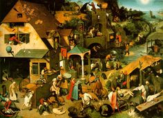 "Pieter Bruegel the Elder ""Proverbs""    One of my favorites. How many proverbs can you pick out?"