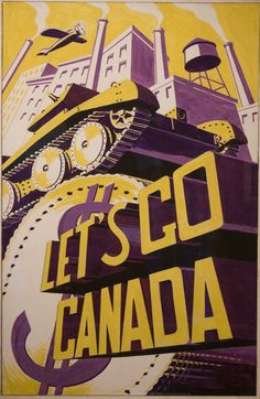 "Canadian WWII poster, ""Let's Go Canada"""