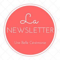 La newsletter | Une Belle Cérémonie / mon outil indispensable, 1001 conseils, outils et astuces !
