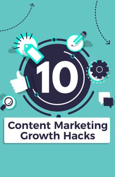 10 content marketing growth hacks business and startups need to drive more traffic to their blog