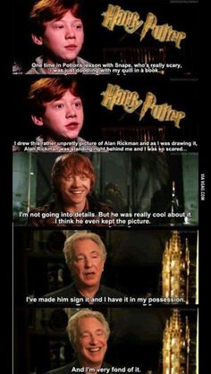 That is how Snape would say that though we all know he would never say something like that
