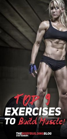Check out the Top 9 Exercises to Build Muscle!