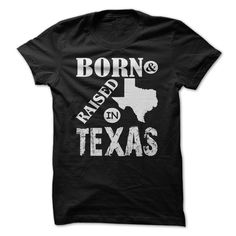born and raised in texas T-Shirts, Hoodies, Sweaters