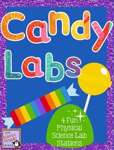 Candy Labs {4 Fun Physical Science Mini-Labs} | The Science Penguin | {3-5}
