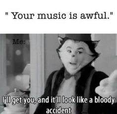 Don't mess with my music :3