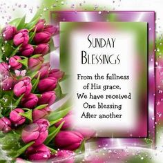Sunday Blessings ~~J Blessed Sunday Quotes, Sunday Wishes, Sunday Greetings, Have A Blessed Sunday, Good Sunday Morning, Sunday Love, Good Morning Wishes, Sunday Pictures, I Love You Pictures
