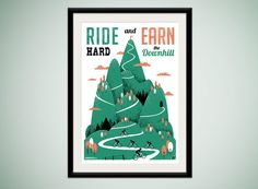 Ride Hard and Earn the Downhill  limited by ArmyOfCatsPrints, £30.00