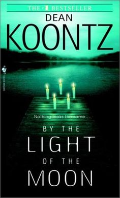 By the Light of the Moon  by Dean Koontz - The first book of his I read.