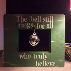 The bell still rings for all who truly believe DIY Christmas winter decor sign distressed green polar express